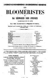 Les Bloomeristes ou La reform des jupons. Vaudeville en 1 acte Dar --- et Hippolyte Le Roux