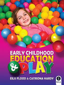 Early Childhood Education and Play