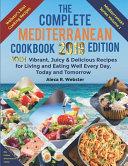 The Complete Mediterranean Cookbook 2019 Edition