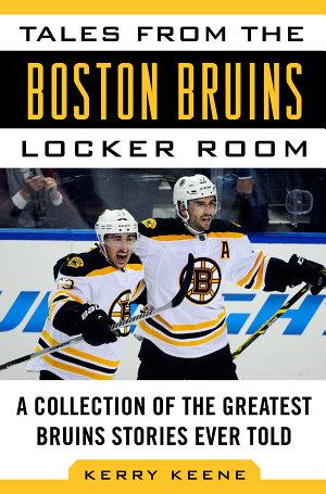 Tales from the Boston Bruins Locker Room