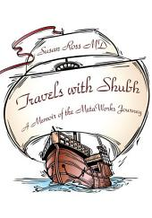 Travels with Shubh: A Memoir of the Metaworks Journey