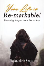 Your Life Is Re Markable