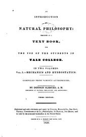 An introduction to natural philosophy: designed as a text book, for the use of the students in Yale College ...