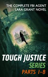 Tough Justice Series Box Set: Parts 1 - 8: Tough Justice: Exposed (Part 1 of 8)\Tough Justice: Watched (Part 2 of 8)\Tough Justice: Burned (Part 3 of 8)\Tough Justice: Trapped (Part 4 of 8)\Tough Justice: Twisted (Part 5 of 8)\Tough Justice: Ambushed (Part 6 of 8)
