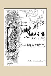 The Indian Ladies' Magazine, 1901–1938: From Raj to Swaraj