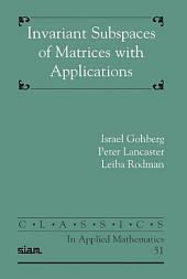 Invariant Subspaces of Matrices with Applications