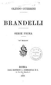 Brandelli: Serie prima