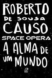 Space Opera - A alma de um mundo