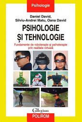 Psihologie și tehnologie. Fundamente de roboterapie și psihoterapie prin realitate virtuală