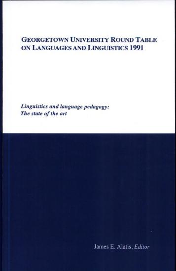 Georgetown University Round Table on Languages and Linguistics  GURT  1991  Linguistics and Language Pedagogy PDF