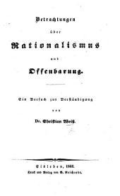 Betrachtungen über Rationalismus und Offenbarung: ein Versuch zur Verständigung
