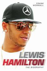 Lewis Hamilton - The Biography