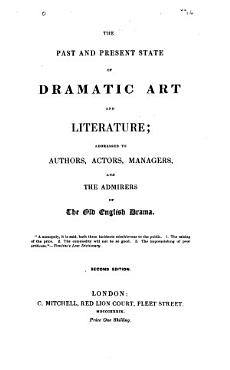 The Past and Present State of Dramatic Art and Literature PDF