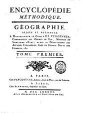 Géographie: dédiée et présentée à Monseigneur le Comte de Vergennes, Commandeur des Ordres du Roi, Ministre et Secrétaire d'Etat, ayant le Département des Affaires étrangères, Chef du Conseil Royal des finances, etc, Volume1