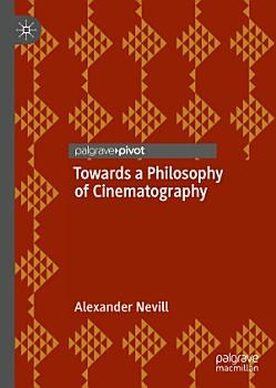 Towards a Philosophy of Cinematography PDF