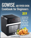 Gowise Air Fryer Oven Cookbook for Beginners Book
