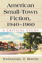 American Small Town Fiction  1940 1960 PDF
