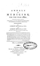 Annals of Medicine, for the Year ...: Exhibiting a Concise View of the Latest and Most Important Discoveries in Medicine and Medical Philosophy