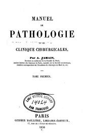 Manuel de pathologie et de clinique chirurgicales: Volume 1