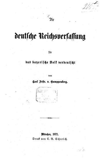Die deutsche Reichsverfassung f  r das bayerische Volk verdeutscht von Carl v  Gumppenberg PDF