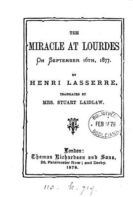 The miracle at Lourdes on September 16th  1877  tr  by mrs  S  Laidlaw PDF