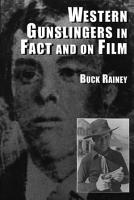 Western Gunslingers in Fact and on Film PDF