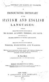 A Pronouncing Dictionary of the Spanish and English Languages: Composed from the Spanish Dictionaries of the Spanish Academy, Terreros, and Salvá, Upon the Basis of Seoane's Edition of Neuman and Baretti, and from the English Dictionaries of Webster, Worcesterm and Walker ...