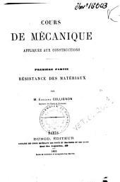 Cours de mécanique appliquée aux constructions: Résistance des matériaux. Première partie, Volume1