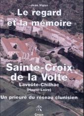 Odilon et le monastère bénédictin Saint-Croix de la Volte: le regard et la mémoire