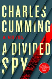 A Divided Spy 9-Chapter Sampler: An Engrossing Thriller About a Spy's Impossible Decision Between Revenge and Heroism