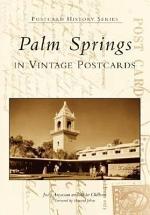 Palm Springs in Vintage Postcards