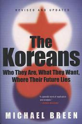 The Koreans: Who They Are, What They Want, Where Their Future Lies, Edition 2