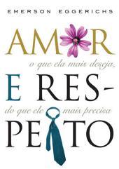 Amor e respeito: O que ela mais deseja, o que ele mais precisa
