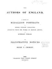 The Authors of England: A Series of Medallion Portraits of Modern Literary Characters, Engraved from the Works of British Artists