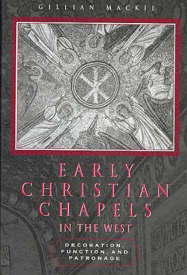 Early Christian Chapels in the West PDF
