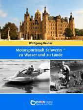 Motorsportstadt Schwerin – zu Wasser und zu Lande