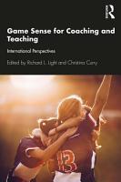 Game Sense for Teaching and Coaching PDF