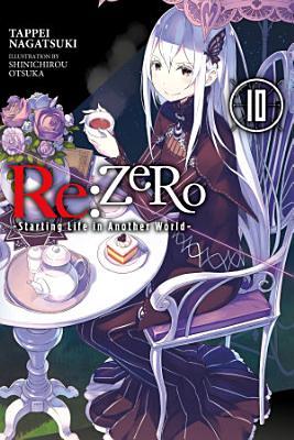 Re ZERO  Starting Life in Another World   Vol  10  light novel