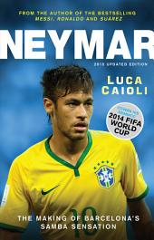 Neymar – 2015 Updated Edition: The Making of the World's Greatest New Number 10