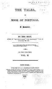 The Talba: Or, Moor of Portugal. A Romance, Volume 2