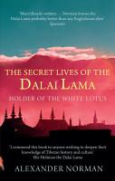 The Secret Lives Of The Dalai Lama PDF