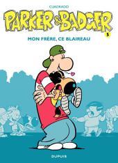 Parker & Badger – tome 5 - Mon frère, ce blaireau
