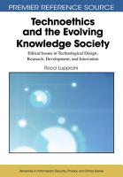 Technoethics and the Evolving Knowledge Society  Ethical Issues in Technological Design  Research  Development  and Innovation PDF