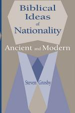 Biblical Ideas of Nationality, Ancient and Modern