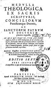 Medulla theologica ex Sacris Scripturis, conciliorum pontificumque decretis... expressa... authore magistro Ludovico Abelly, Ed. 6a pars prima