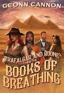 Trafalgar & Boone and the Books of Breathing
