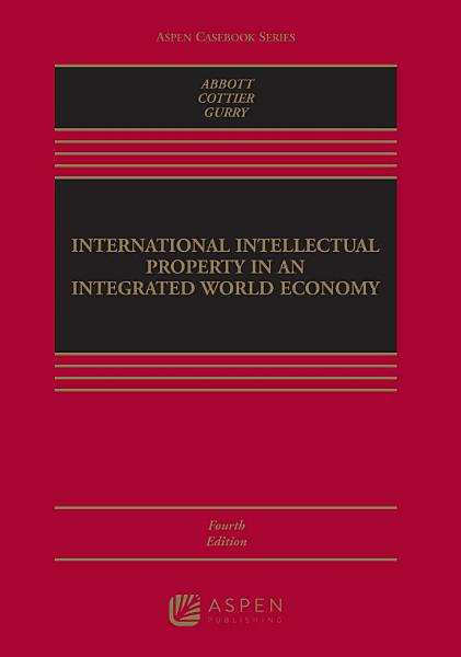 International Intellectual Property in an Integrated World Economy PDF