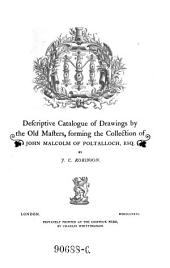 Descriptive Catalogue of Drawings by the Old Masters, Forming the Collection of John Malcolm of Poltalloch, Esq