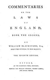 Commentaries on the Laws of England: In Four Books. By William Blackstone, ...
