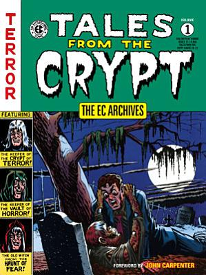 The EC Archives  Tales from the Crypt Volume 1